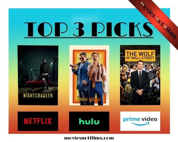 Top 3 Picks - Nightcrawler, The Nice Guys, The Wolf of Wall Street