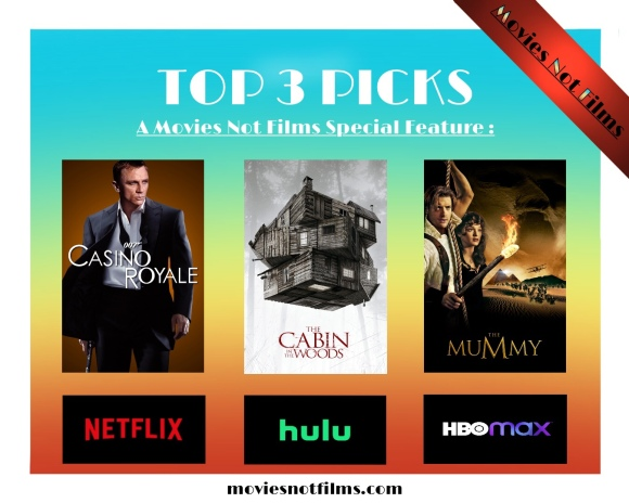 Top 3 Picks - Casino Royale, Cabin in the Woods, The Mummy