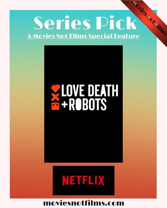 Series Pick - Love, Death & Robots